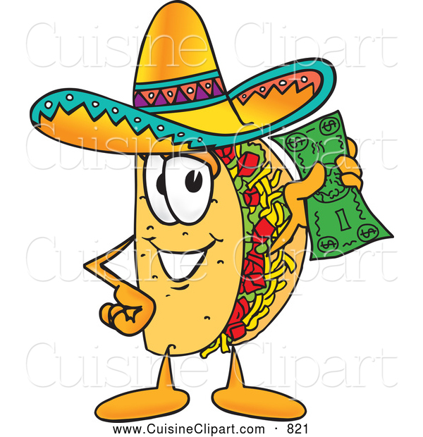 Cuisine Clipart of a Tasty Taco Mascot Cartoon Character Holding a Dollar Bill